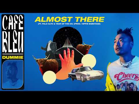 DUMMIE - ALMOST THERE (FT. PALO ALTO & YEAR OF THE OX) [OFFICIAL AUDIO]