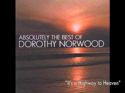 It's A Highway To Heaven (Dorothy Norwood)