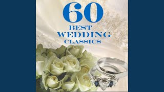 Lohengrin, Act III Scene 1: Bridal Chorus