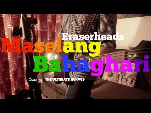 Maselang Bahaghari - Eraserheads (Cover by The Ultimate Heroes)