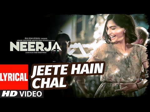 'Jeete Hain Chal' LYRICAL VIDEO Song | Neerja | Sonam Kapoor, Prasoon Joshi | T-Series thumbnail