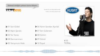 Kubat - Topal  (Official Full Albüm)