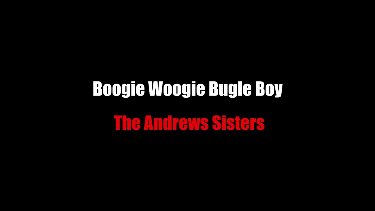 The Andrew Sisters - Boogie Woogie Bugle Boy Lyrics