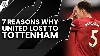 7 Reasons Why United Lost To Spurs | Man United 1-6 Tottenham