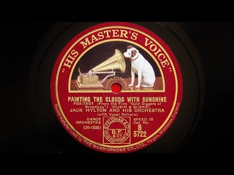 Jack Hylton and His Orchestra - Painting The Clouds With Sunshine