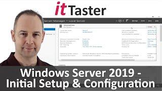 Microsoft Windows Server 2019 - Initial Setup & Configuration