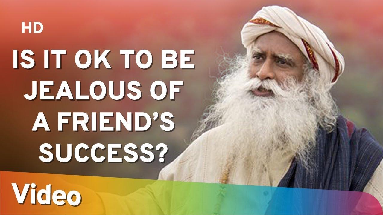 Is it Ok to be Jealous of a Friend's Success? -  क्या किसी दोस्त की सफलता से ईर्ष्या होना ठीक है?