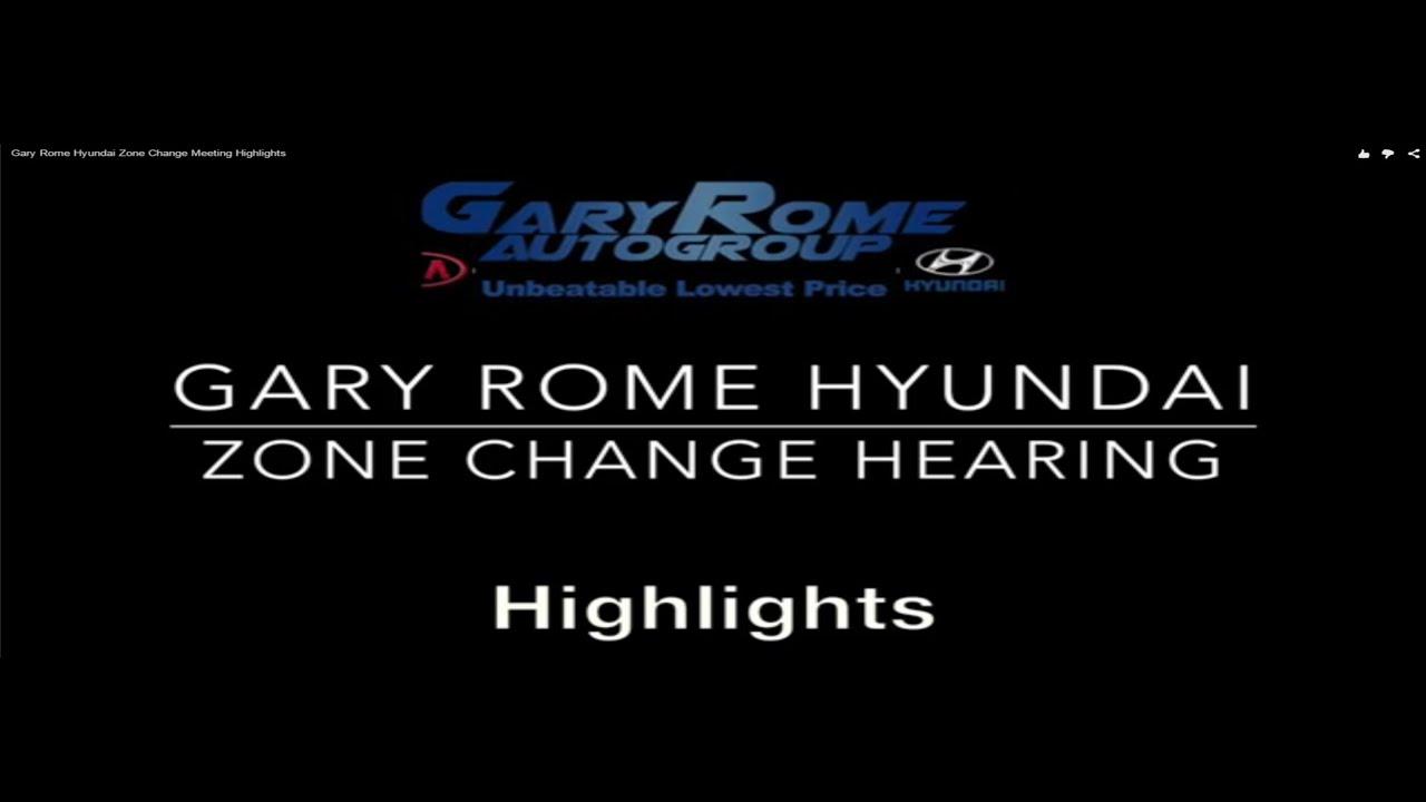 gary rome hyundai zone change meeting highlights youtube. Black Bedroom Furniture Sets. Home Design Ideas