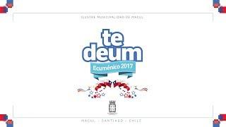 Te Deum  Ecuménico de Macul 2017