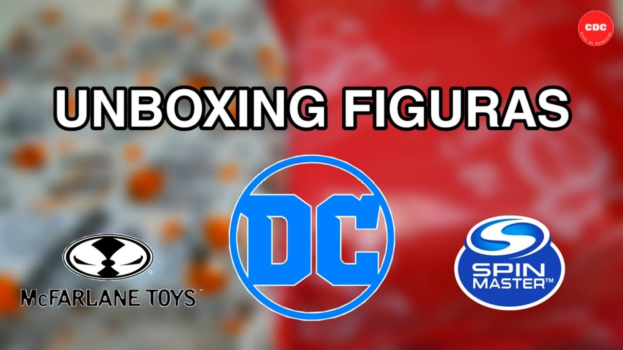Unboxing Figuras Dc Comics - Mc Farlane - Spin Master