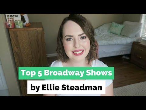 Top 5 Broadway Shows | Ellie Steadman