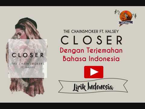 Closer - The Chainsmoker Ft. Halsye l Lirik lagu dengan Terjemahan Bahasa Indonesia