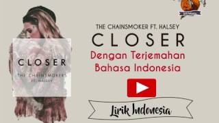 Closer - The Chainsmoker Ft. Halsye l Lirik lagu dengan Terjemahan Bahasa Indonesia Mp3