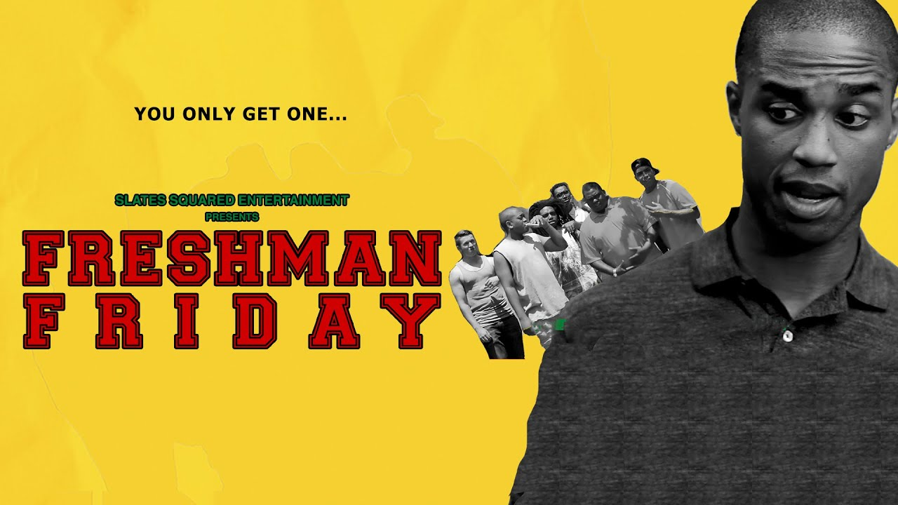 Freshman Friday - A Feature Film