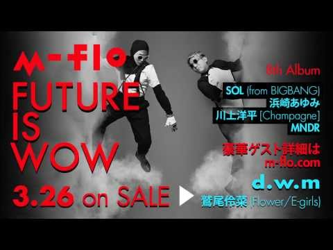 d.w.m / m-flo + Reina Washio (Flower / E-girls)【Short Ver. / Sound Only】
