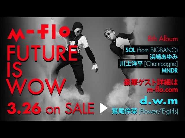 d.w.m / m-flo + Reina Washio (Flower / E-girls)【Short Ver. / Sound Only】