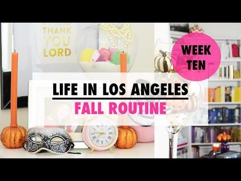 Life in Los Angeles Week #10 - Fall Routine!