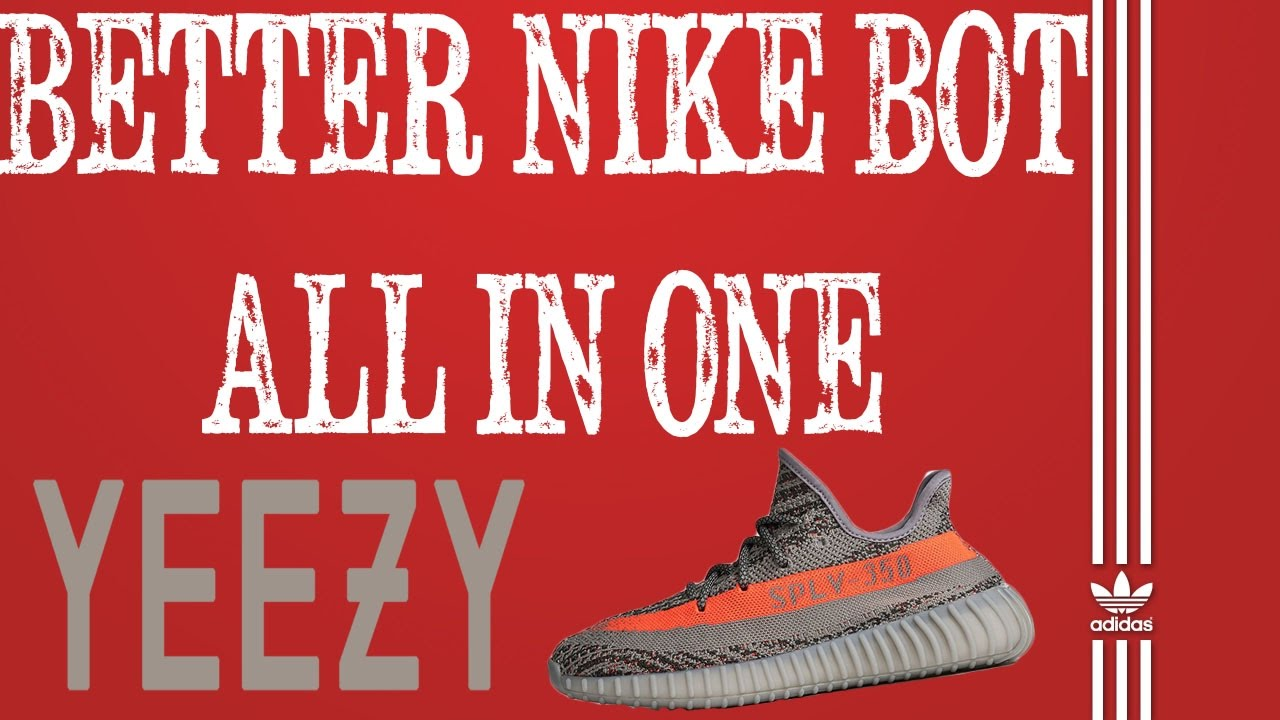 (BNB) Better Nike Bot All in One Sneaker Yeezy Bot Demo adidas.com Yeezy +  MORE