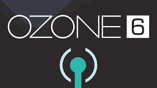 Introducing Ozone 6: Creative Mastering Platform