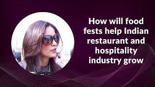 How will food fests help Indian