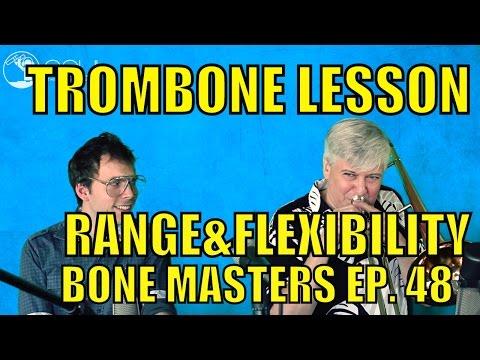 Trombone Lessons: Range - Bone Masters: Ep. 48 - Scott Whitfield - Range and Flexibility