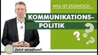 KOMMUNIKATIONSPOLITIK - Was ist eigentlich...?
