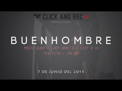 Buen Hombre (Vídeo Oficial)  Masta Quba / Lady Hancia / Eley A Vu. / Perfecta / Zafiro