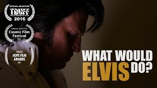 What Would Elvis Do?
