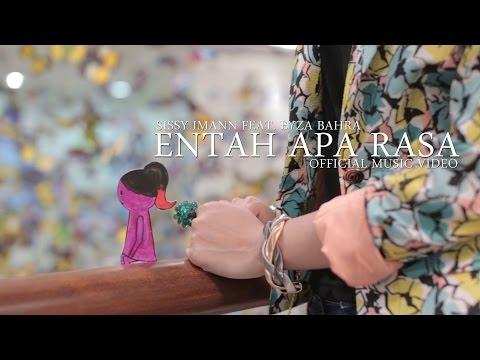 Sissy Imann Feat. Eyza Bahra -  Entah Apa Rasa