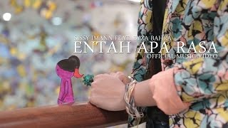 Sissy Imann Feat. Eyza Bahra -  Entah Apa Rasa (Official Music Video)