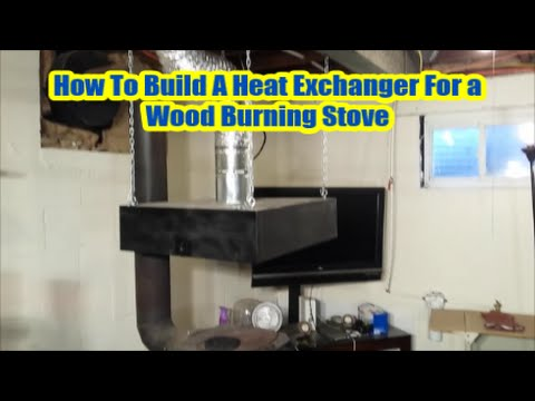 How To Build A Heat  Exchanger For a  Wood Burning Stove