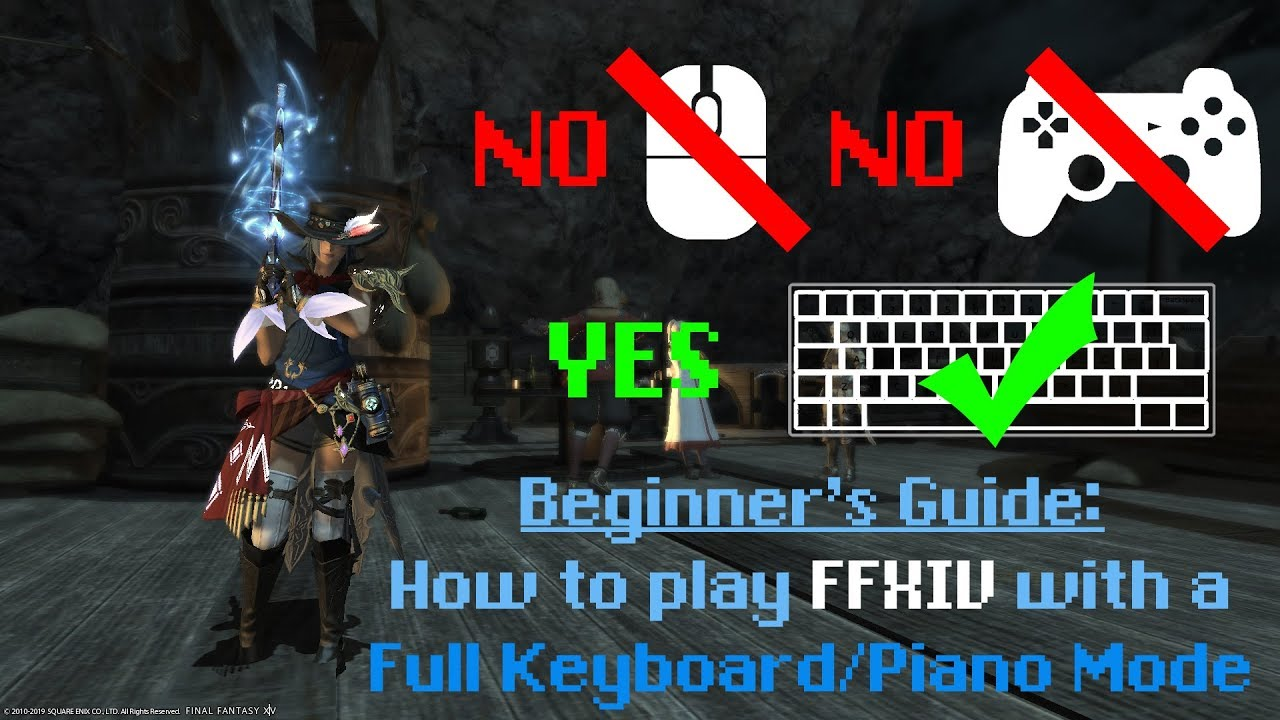 Beginner's Guide: How to play FFXIV with Full Keyboard/Piano Mode (No  Mouse!!!) - Angelus Demonus
