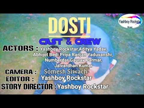 DOSTI | FULL VIDEO | SONG | YASHBOY ROCKSTAR