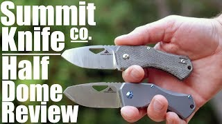 Summit Knife Half Dome Review.  I compare two EDC knives.