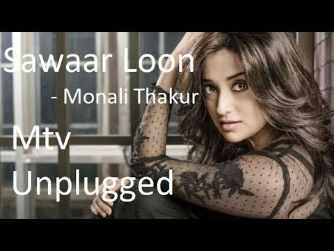 Sawaar Loon | MTV Unplugged | Monali Thakur