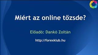 Miért jó az online tőzsde? - Forex Klub