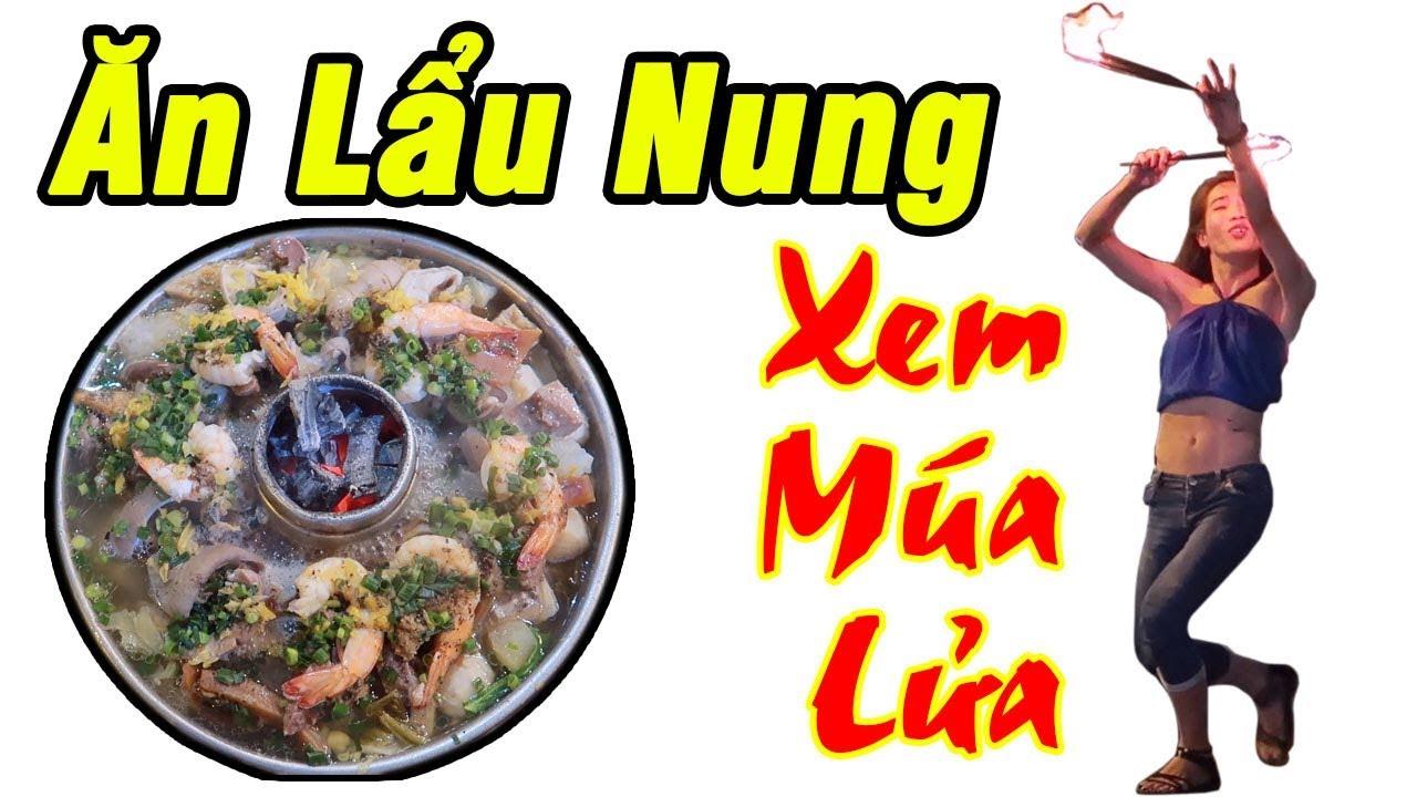 Ăn Lẩu Nung cực kỳ ngon và coi Múa Lửa cực kỳ nguy hiểm ở Trương Công Định✔️Du Lịch Ăn Uống Sài Gòn