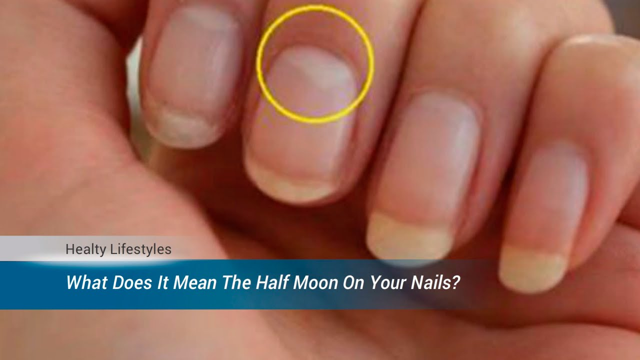 Do You Know What Does It Mean The Half Moon Shape At The Base Of ...