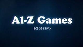 Al-Z Games Трейлер - Добро пожаловать на новый канал об играх на Playstation и PC (Превью)