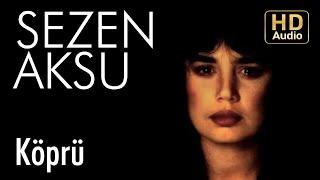 Sezen Aksu - Köprü (Official Audio)