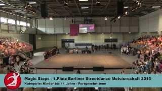 Magic Steps - 1.Platz Berliner Streetdance Meisterschaft 2015 - Kids bis 11 Jahre - Fortgeschrittene