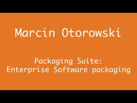 AppManagEvent 2016: Packaging Suite – Enterprise Software Packaging - Marcin Otorowski