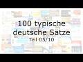 100 typische deutsche Sätze – Deutsch lernen – wichtige Sätze 05/10