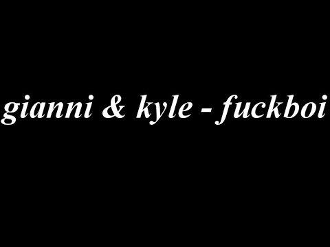 fuckboi Lyrics - gianni & kyle