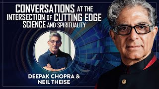 Quantum Biology and the World Beyond with Deepak Chopra & Neil Theise
