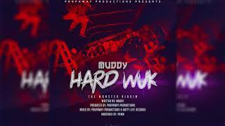 Muddy - Hard Wuk [The Monster Riddim] 2019 Soca