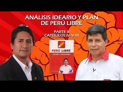 ANÁLISIS DEL IDEARIO DE PERÚ LIBRE - PARTE II - CAPÍTULOS IV-V-VI