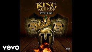 Rygin_King_-_King_Nah_Leave_(Official_Audio)