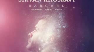 "Sirvan Khosravi - Bargard- 2017 - (Lyrics included) ""Come back"""