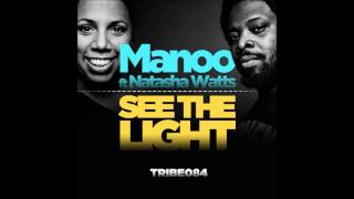 manoo feat natasha watts see the light manoo mix